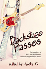 backstage passes: an anthology of rock and roll erotica from the pages of blue blood magazine edited by amelia g